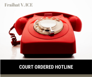 "old fasiioned red rotary-style telephone with the words ""Court Ordered Hotline"" written beneath and the words, Fraihat v. ICE"" in the upper corner"